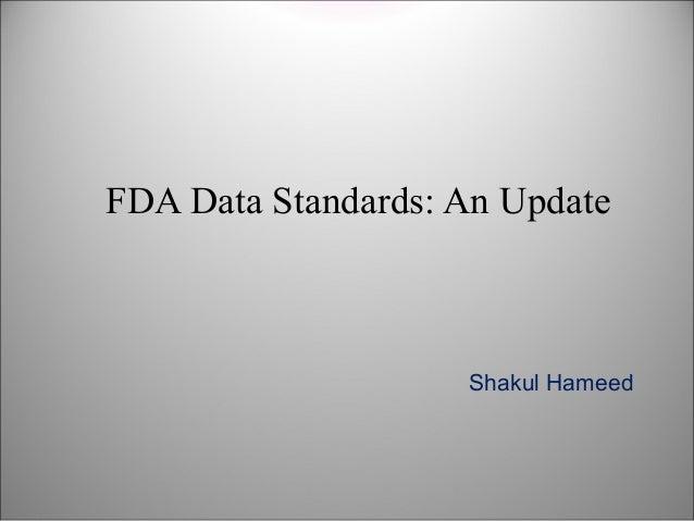 Shakul Hameed FDA Data Standards: An Update