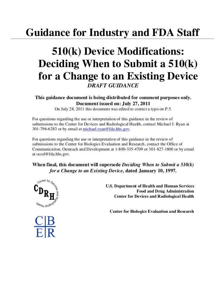 Guidance for Industry and FDA Staff       510(k) Device Modifications:    Deciding When to Submit a 510(k)    for a Change...