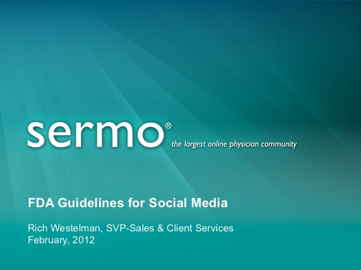 FDA Guidelines for Social MediaRich Westelman, SVP-Sales & Client ServicesFebruary, 2012