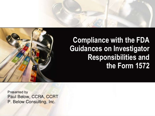 Compliance with the FDA                            Guidances on Investigator                                 Responsibilit...