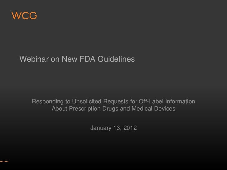 Webinar on New FDA Guidelines   Responding to Unsolicited Requests for Off-Label Information         About Prescription Dr...