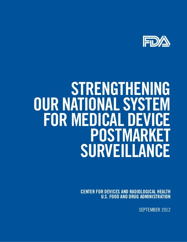 StrengtheningOur natiOnal SyStem fOr medical device        POStmarket      Surveillance      center fOr deviceS and radiOl...