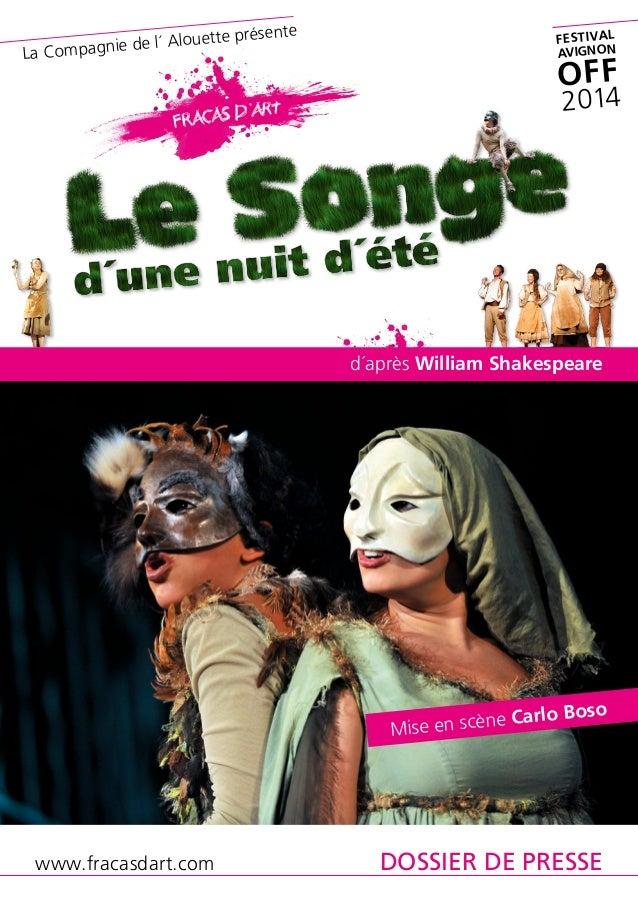 d´après William Shakespeare Mise en scène Carlo Boso La Compagnie de l´ Alouette présente FESTIVAL AVIGNON OFF 2014 DOSSI...
