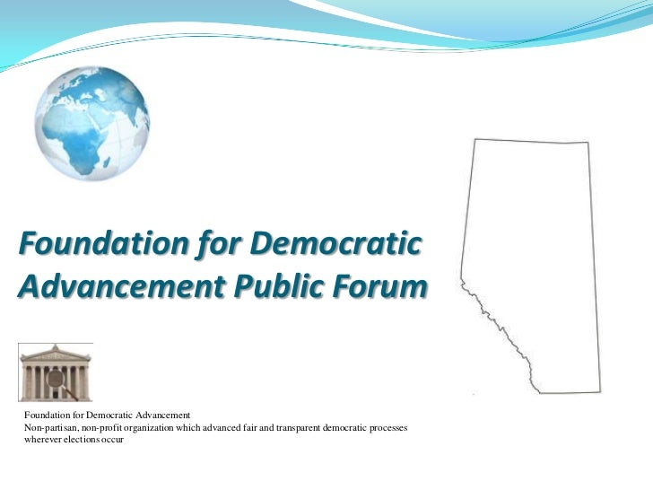 Foundation for DemocraticAdvancement Public ForumFoundation for Democratic AdvancementNon-partisan, non-profit organizatio...