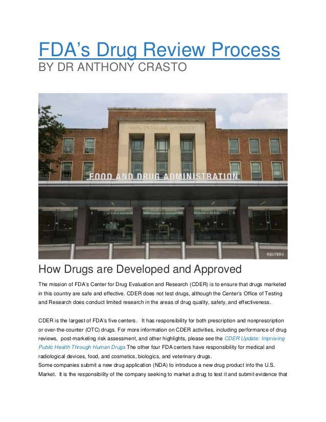 FDA's Drug Review Process BY DR ANTHONY CRASTO  How Drugs are Developed and Approved The mission of FDA's Center for Drug ...