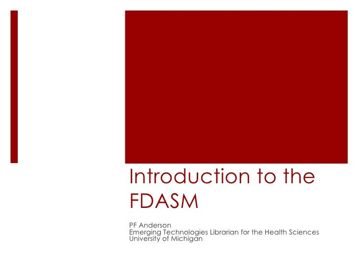 Introduction to the FDASM  PF Anderson Emerging Technologies Librarian for the Health Sciences University of Michigan