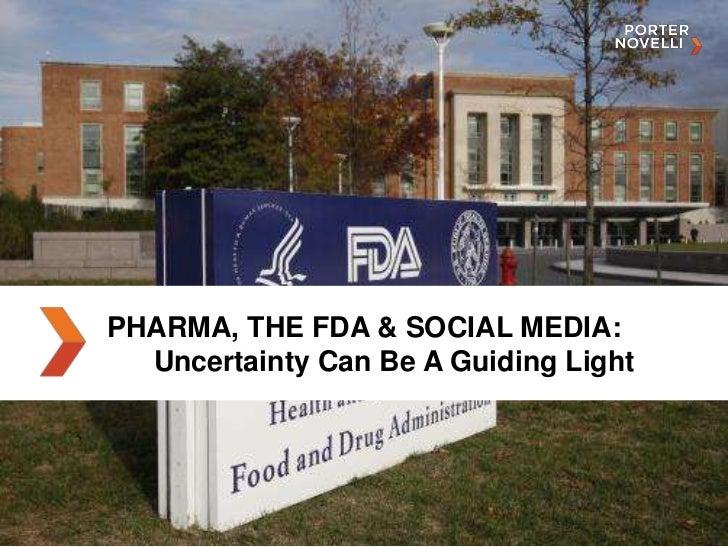 PHARMA, THE FDA & SOCIAL MEDIA:  Uncertainty Can Be A Guiding Light