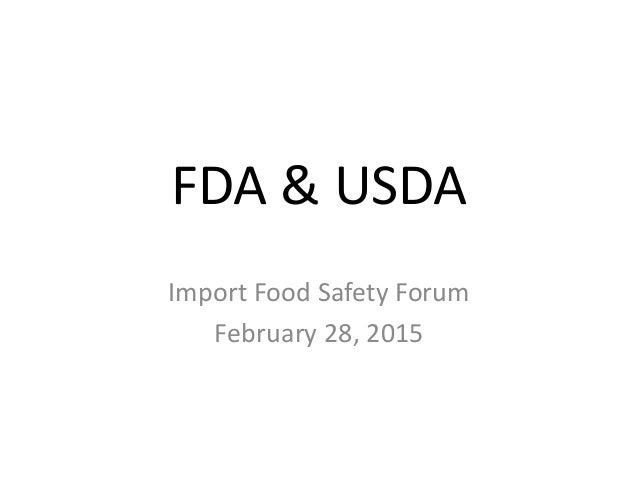 FDA & USDA Import Food Safety Forum February 28, 2015