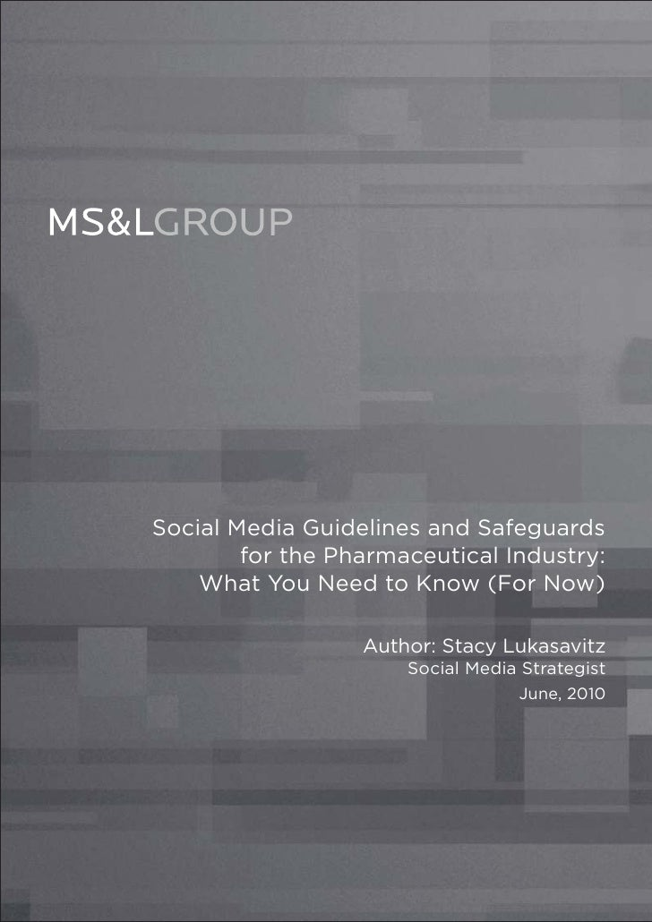 Social Media Guidelines and Safeguards        for the Pharmaceutical Industry:    What You Need to Know (For Now)         ...