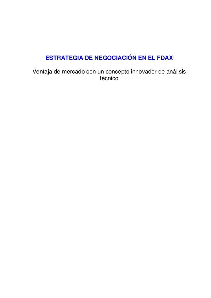 ESTRATEGIA DE NEGOCIACIÓN EN EL FDAXVentaja de mercado con un concepto innovador de análisis                        técnico