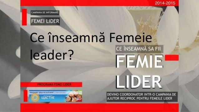 Ce înseamnă Femeie leader? Ce înseamnă Femeie leader?