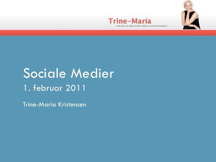 Sociale Medier1. februar 2011Trine-Maria Kristensen
