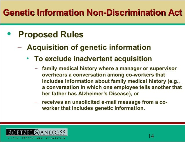 genetic information nondiscrimination act Genetic information discrimination title ii of the genetic information nondiscrimination act of 2008 (gina), which prohibits genetic information discrimination in employment, took effect on november 21, 2009 under title ii of gina, it is illegal to discriminate against employees or applicants because of genetic information.