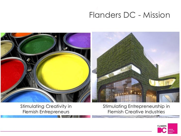 Flanders DC - MissionStimulating Creativity in      Stimulating Entrepreneurship in Flemish Entrepreneurs            Flemi...