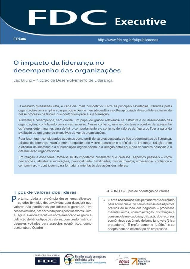 O impacto da liderança no desempenho das organizações Léo Bruno – Núcleo de Desenvolvimento de Liderança P FE1304 O mercad...