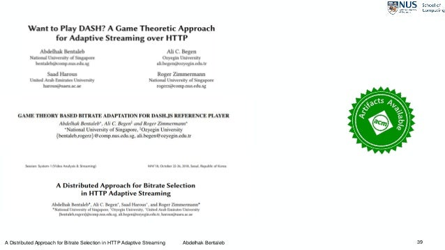 39A Distributed Approach for Bitrate Selection in HTTP Adaptive Streaming Abdelhak Bentaleb