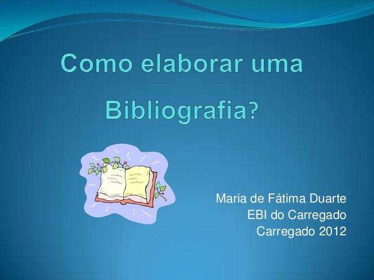 Maria de Fátima Duarte     EBI do Carregado       Carregado 2012