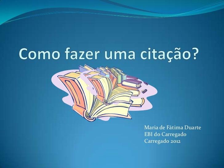 Maria de Fátima DuarteEBI do CarregadoCarregado 2012