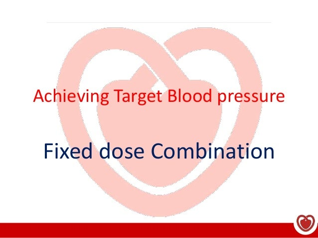 Achieving Target Blood pressure Fixed dose Combination