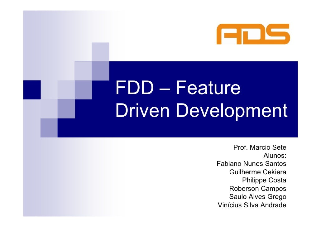 FDD – Feature Driven Development                Prof. Marcio Sete                           Alunos:           Fabiano Nune...
