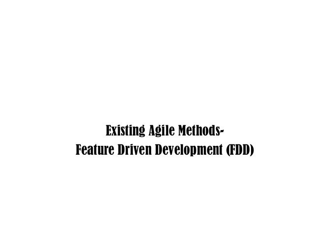 Existing Agile Methods-Feature Driven Development (FDD)