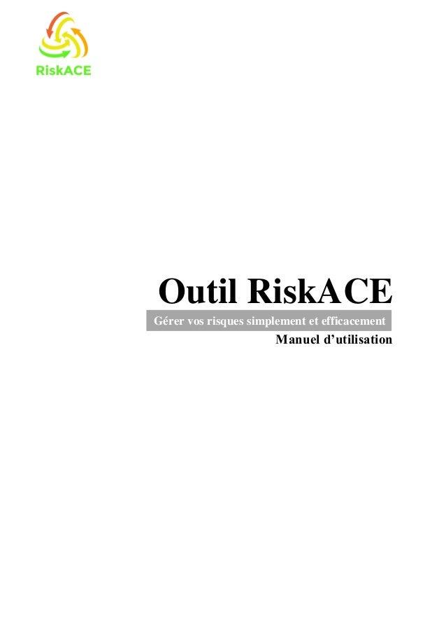 Outil RiskACE Manuel d'utilisation Gérer vos risques simplement et efficacement