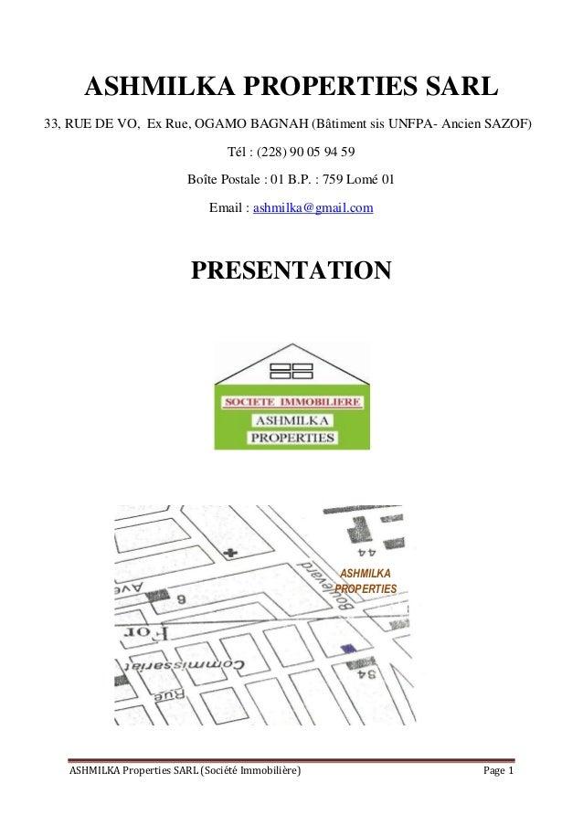 ASHMILKA Properties SARL (Société Immobilière) Page 1 ASHMILKA PROPERTIES SARL 33, RUE DE VO, Ex Rue, OGAMO BAGNAH (Bâtime...