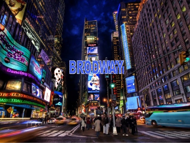 BROADWAY IS THE STREET IN MANHATTAN, NEW YORK CITY IN BROADWAY THERE ARE 40 PROFESSIONAL THEATRES. THIS DISTRICT IS A POPU...