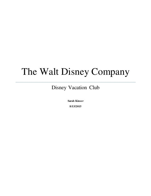 The Walt Disney Company Disney Vacation Club Sarah Kinser 8/13/2015