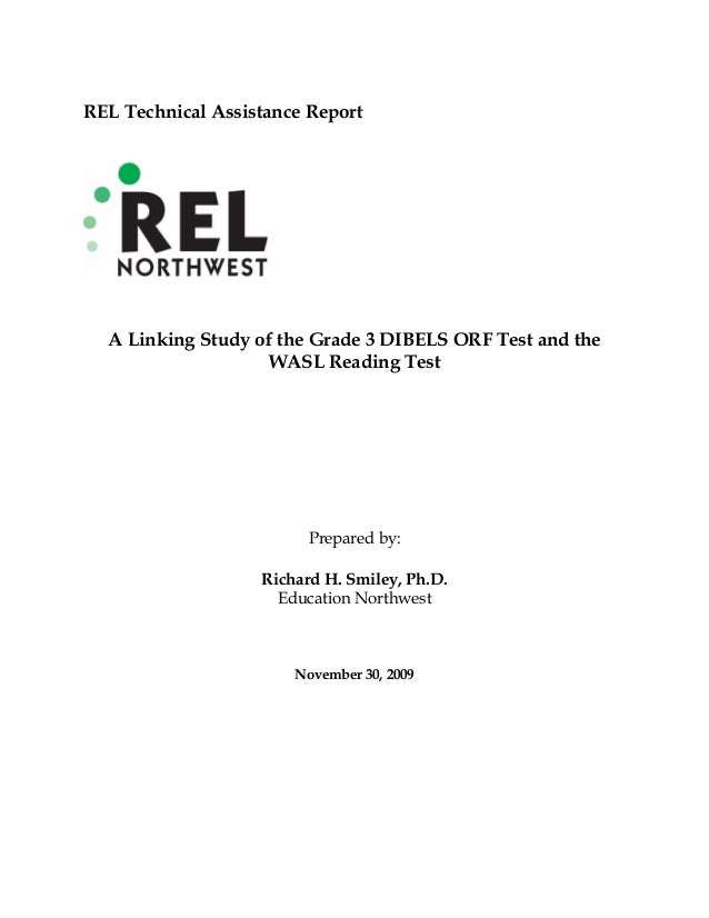 REL Technical Assistance Report A Linking Study of the Grade 3 DIBELS ORF Test and the WASL Reading Test Prepared by: Rich...