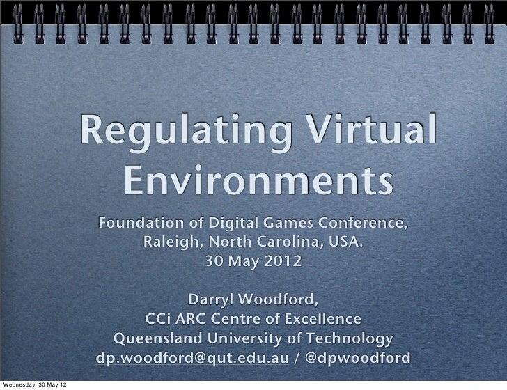 Regulating Virtual                         Environments                       Foundation of Digital Games Conference,     ...