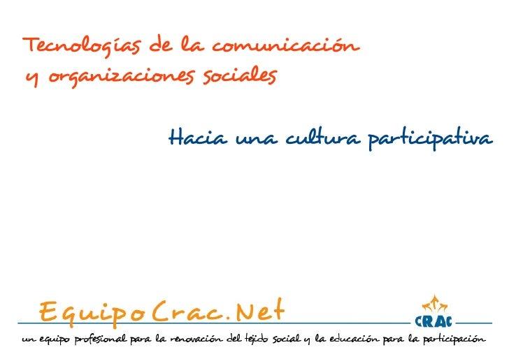 Tecnologías de la comunicacióny organizaciones sociales            Hacia una cultura participativa
