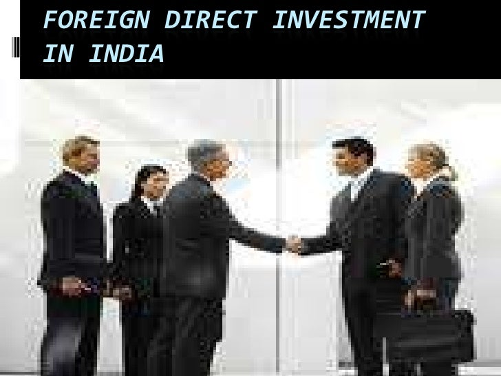 FOREIGN DIRECT INVESTMENT IN INDIA<br />