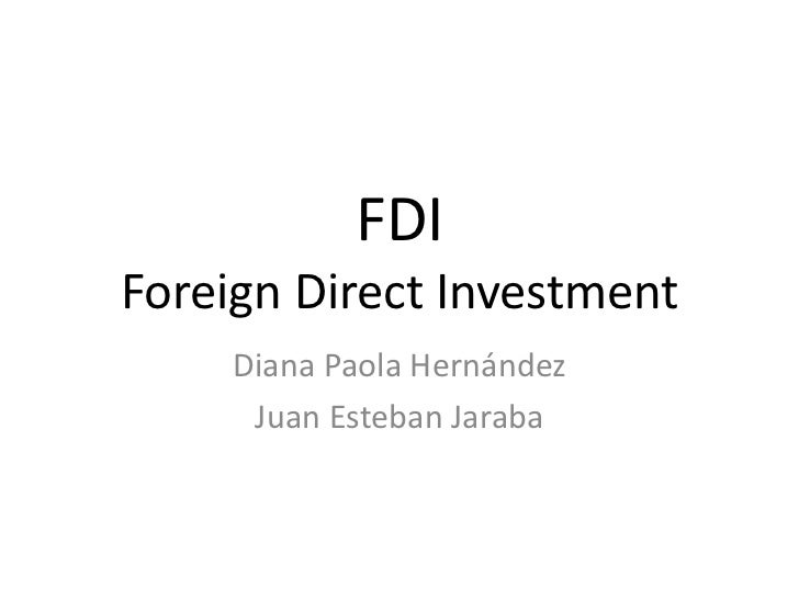 What is?• The foreign direct  investment is when a  firm invest directly in  installations to do a  product      in  other...