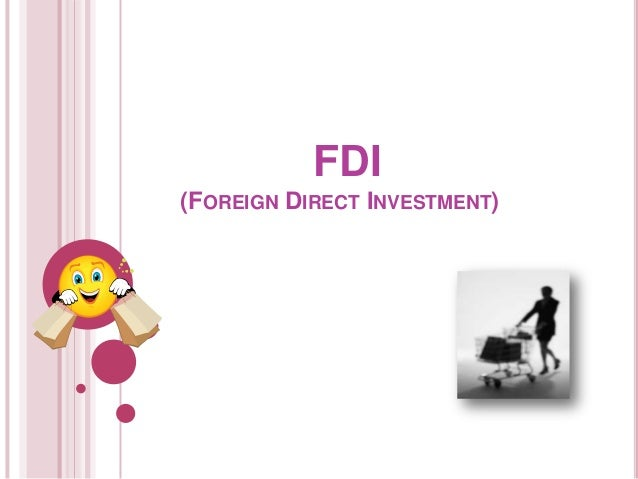 disadvantages of fdi You are welcome to read the disadvantages of fdi essay political uncertainty is a major factor facing nikes move to use fdi as a market penetrat.