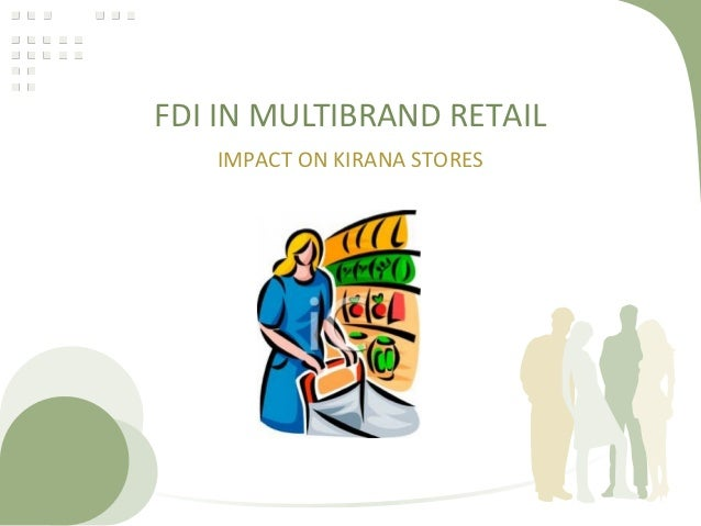 retail fdi and impact of it The union cabinet has approved 51% fdi in multi-brand retail and raised the cap on fdi in single-brand retail from 51% to 100% partner & national leader - retail and consumer products, pinakiranjan mishra, and partner - tax, paresh parekh, share their views on this development.