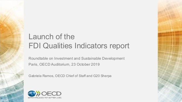 Launch of the FDI Qualities Indicators report Roundtable on Investment and Sustainable Development Paris, OECD Auditorium,...