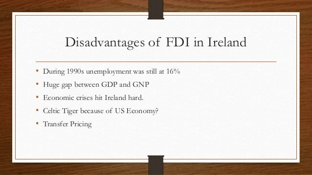 disadvantage of fdi Of fdi in education with reference to india particularly, and evaluates the  advantages and disadvantages of going in for fdi foreign direct investment has .