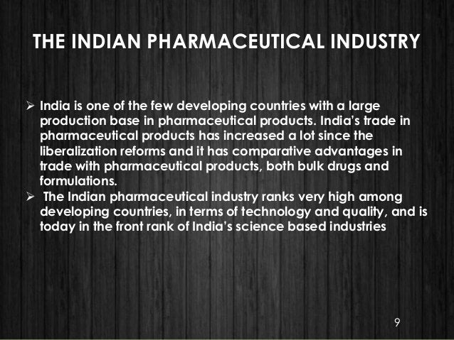 THE INDIAN PHARMACEUTICAL INDUSTRY  India is one of the few developing countries with a large production base in pharmace...