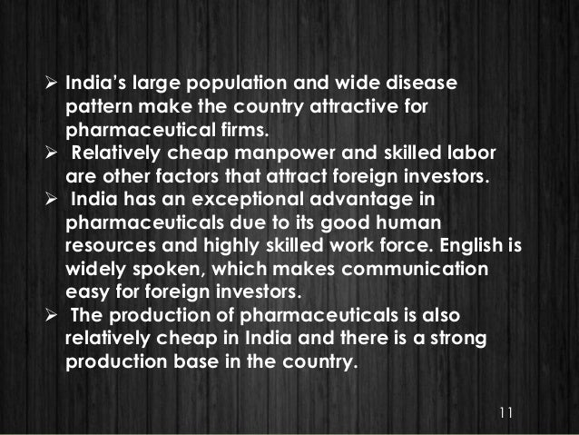  India's large population and wide disease pattern make the country attractive for pharmaceutical firms.  Relatively che...