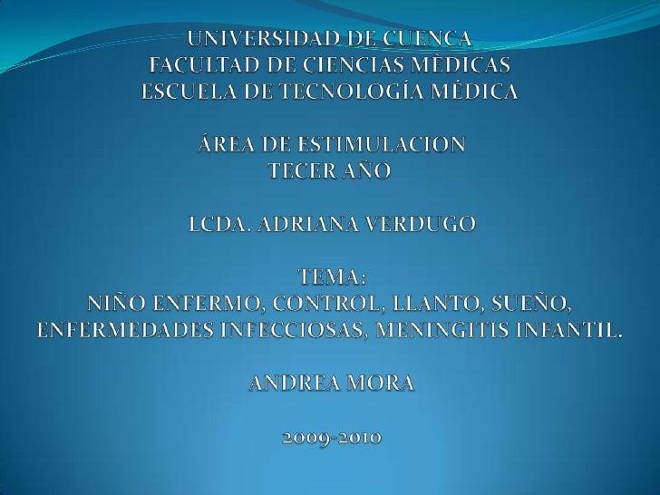 UNIVERSIDAD DE CUENCAFACULTAD DE CIENCIAS MÈDICASESCUELA DE TECNOLOGÍA MÉDICAÁREA DE ESTIMULACIONTECER AÑOLCDA. ADRIAN...