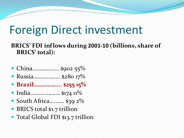 fdi environment of brazil The effects of foreign direct investments for host country foreign direct investment economic benefits fdi can help the improvement of environment and social.