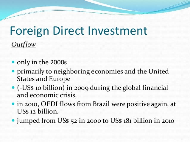 brazil s ofdi 04 december 2013 scale & nature of chinese ofdi chinese ofdi is a very recent phenomenon many commentators assume that the recent surge in chinese outbound fdi is attributable to a concerted government policy to promote overseas investment china's.