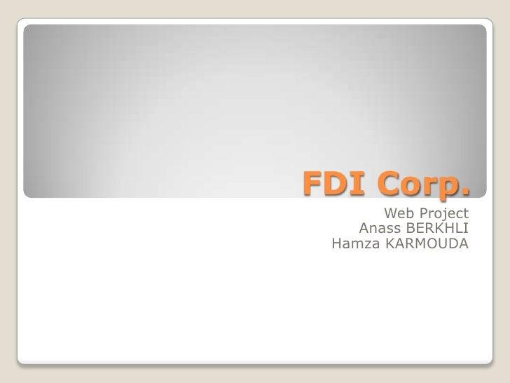 FDI Corp.       Web Project    Anass BERKHLI Hamza KARMOUDA