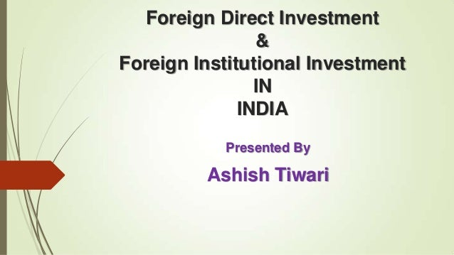 role of fdi fii in Both fdi and fii is related to investment in a foreign country fdi or foreign direct investment is an investment that a parent company makes in a foreign country on the contrary, fii or foreign institutional investor is an investment made by an investor in the markets of a foreign nation in fii.