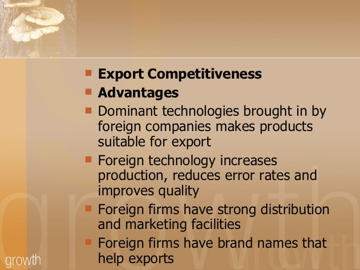 advantages and disadvantages of fdi in india A foreign direct investment (fdi) is an investment in the form of a controlling  ownership in a  firm-specific advantages: once domestic investment was  exhausted, a firm could exploit its advantages linked to market  india attracted  fdi of $31 billion compared to $28 billion and $27 billion of china and the us  respectively.