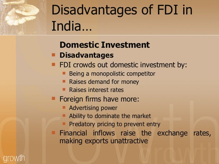 foreign direct investment disadvantages Foreign direct investment (fdi international) is becoming a cornerstone for international investors on both a macro and microeconomic level.
