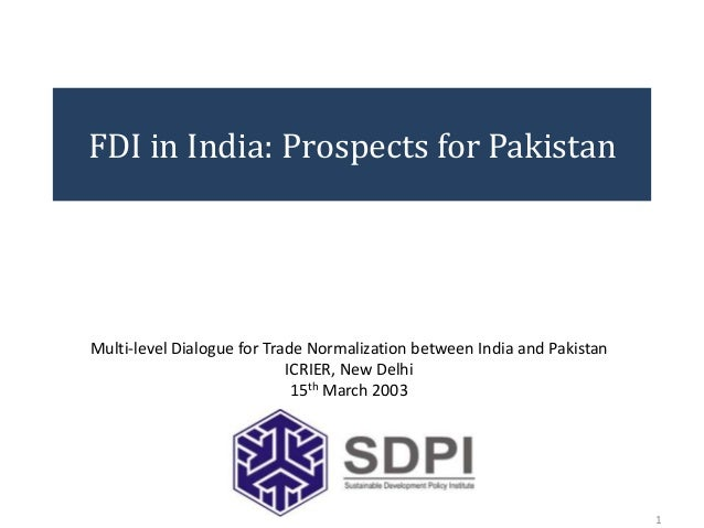 FDI in India: Prospects for PakistanMulti-level Dialogue for Trade Normalization between India and Pakistan               ...