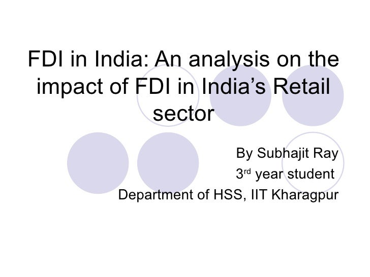 impact of fdi on retail sector What are the positive and negative impacts of organised of fdi will impact retail unorganized sector and negative impacts of organised retail sector on.