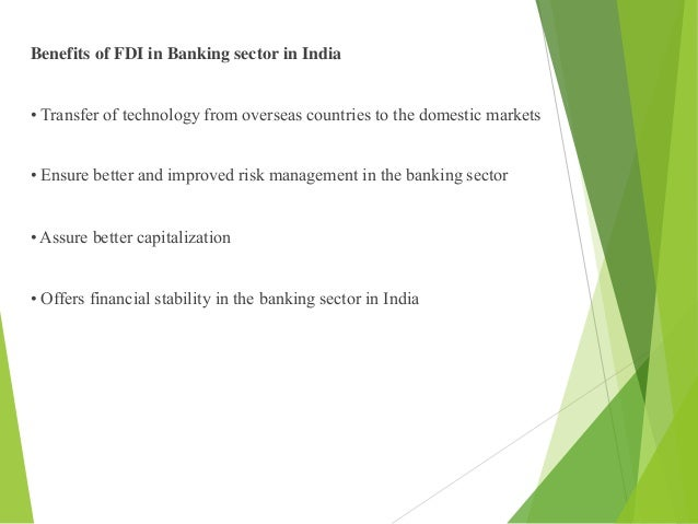 fdi in banking sector Investment banking is a growing sector with more indians looking to invest funds  in  74% fdi via the automatic route is allowed in the private sector banks.
